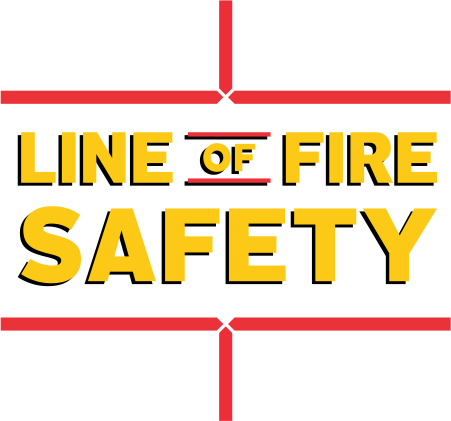 Line Of Fire Safety